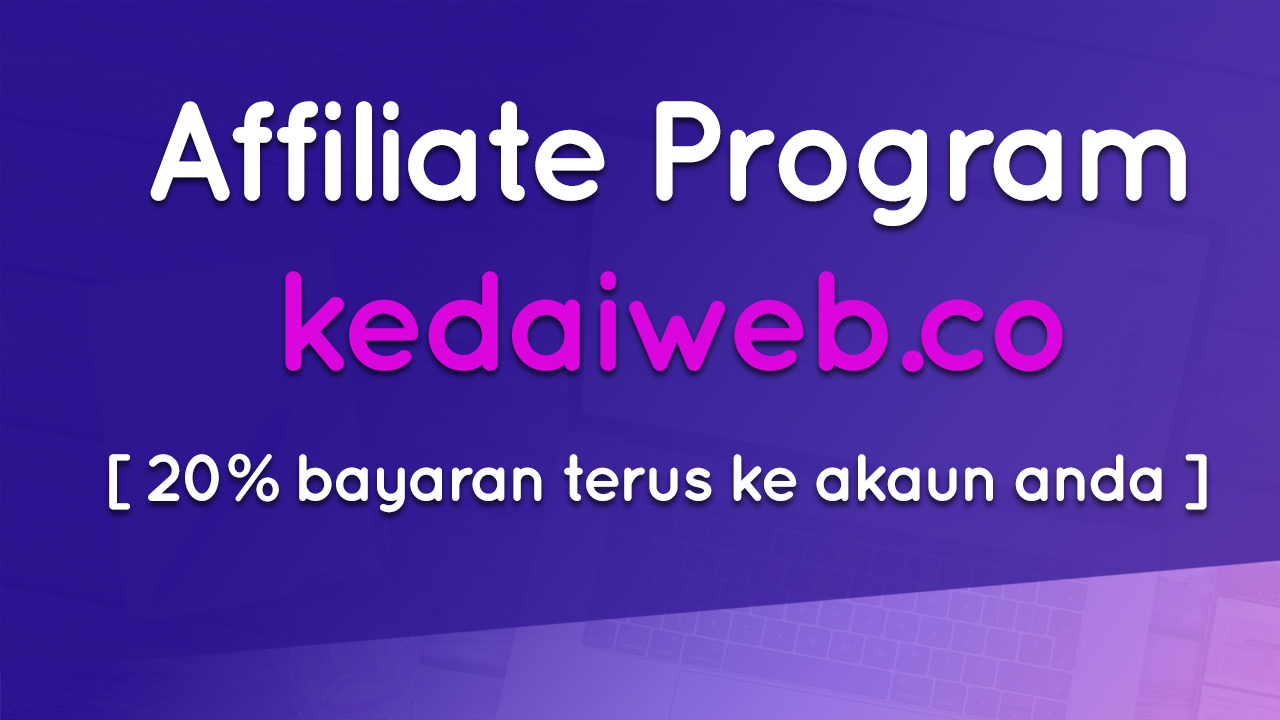 Join Kedaiweb.co affiliate program. 20% commission right to your bank account!